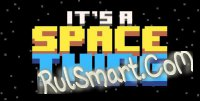 It\'s A Space Thing