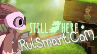 Still Here... A cute Adventure