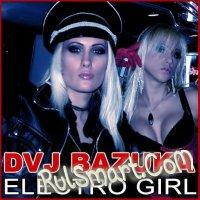 Скриншот Dvj Bazuka - Electro Girl (GAZBURN rmx)