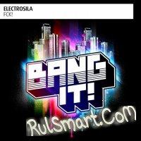 Скриншот Electrosila - Fck! (Original Mix) (2013)