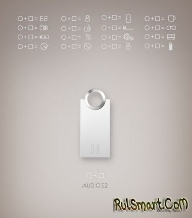 Встречайте скоро: iAudio E2