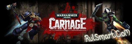 Warhammer 40,000: Carnage вышла для iPhone, iPad, iPod Tocuh