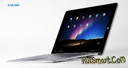 Chuwi представила новый 12-дюймовый Dual OS-планшет с RemixOS (Android 6.0)