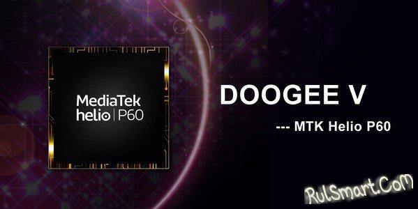 DOOGEE V: флагманский смартфон с новым процессором Helio P60
